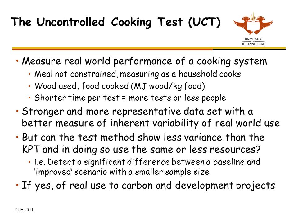 The Uncontrolled Cooking Test (UCT)