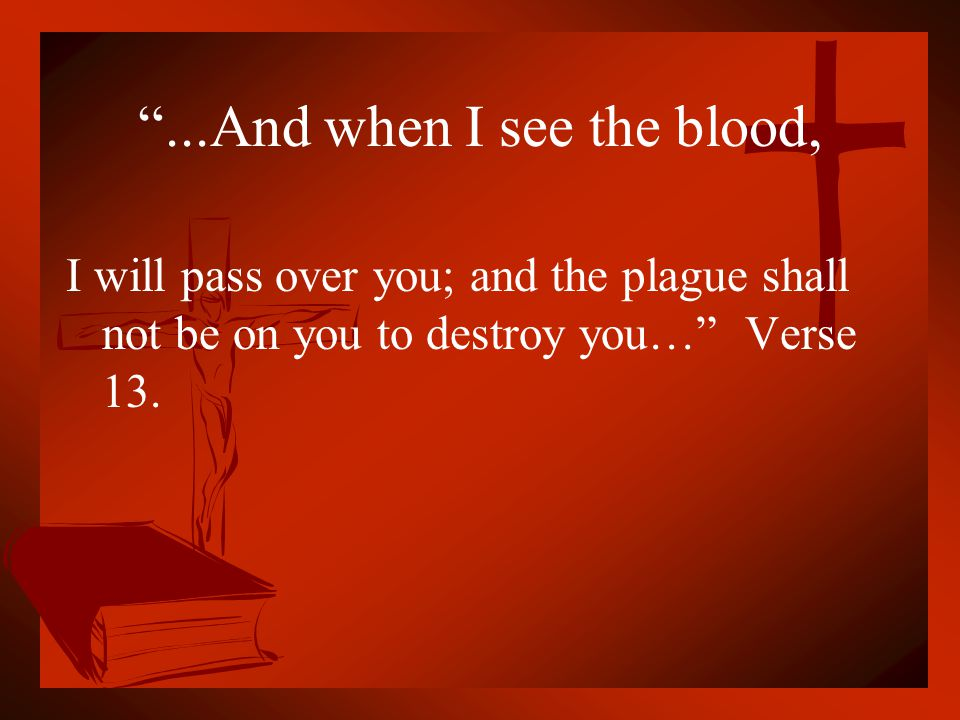 ...And when I see the blood,