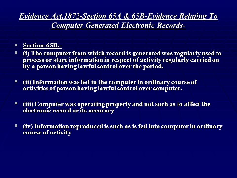 Evidence Act,1872-Section 65A & 65B-Evidence Relating To Computer Generated Electronic Records-