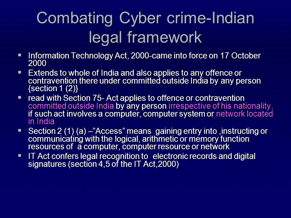 Combating Cyber crime-Indian legal framework