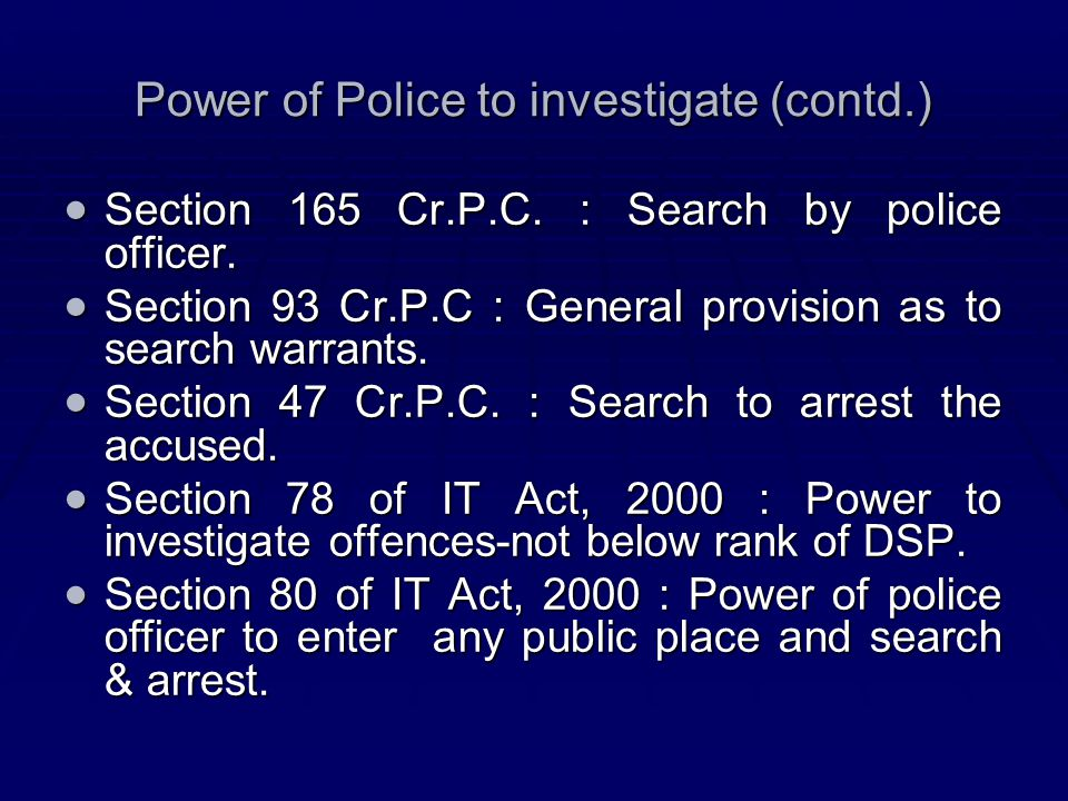 Power of Police to investigate (contd.)