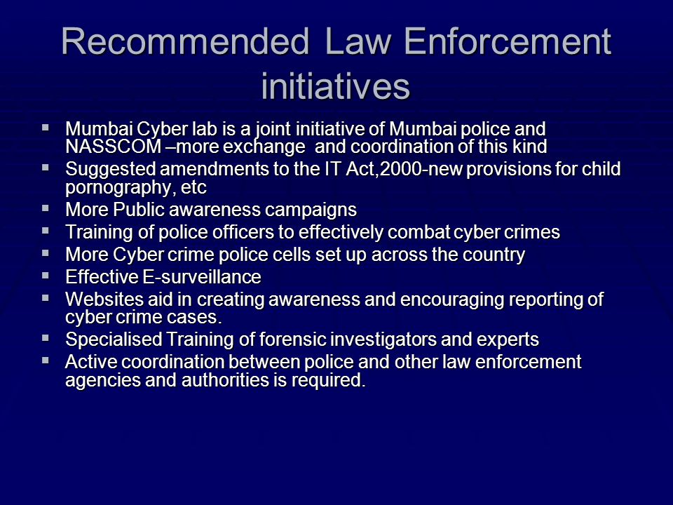 Recommended Law Enforcement initiatives