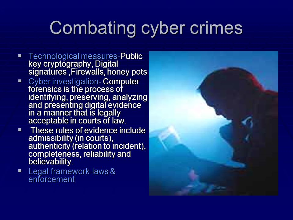 Combating cyber crimes