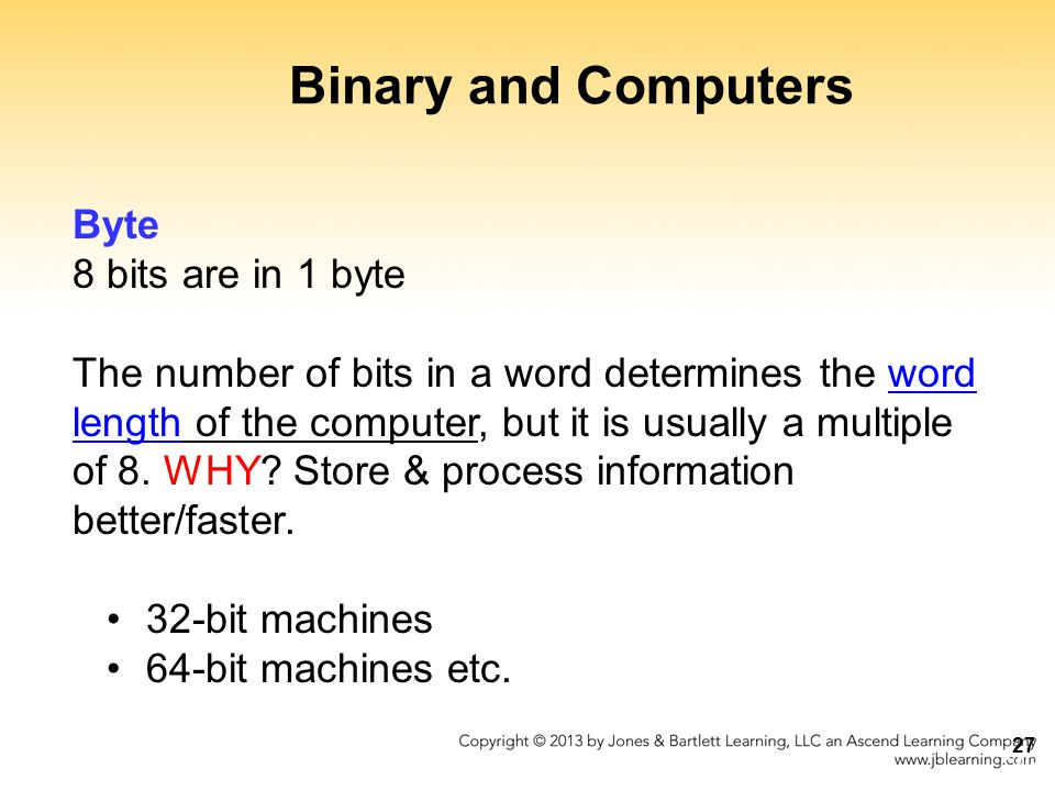Binary and Computers Byte 8 bits are in 1 byte