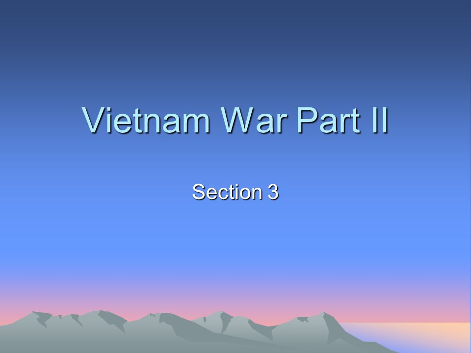 Vietnam War Part II Section 3