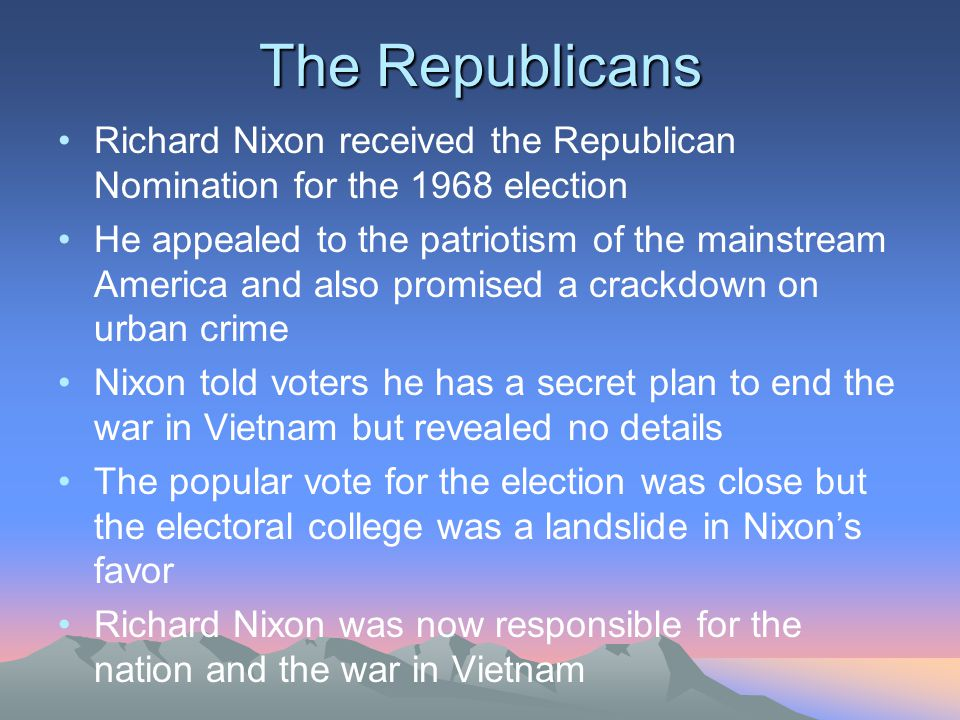 The Republicans Richard Nixon received the Republican Nomination for the 1968 election.