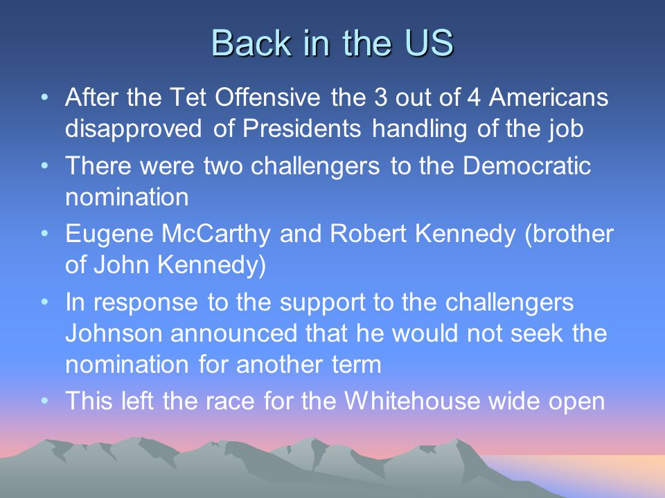 Back in the US After the Tet Offensive the 3 out of 4 Americans disapproved of Presidents handling of the job.