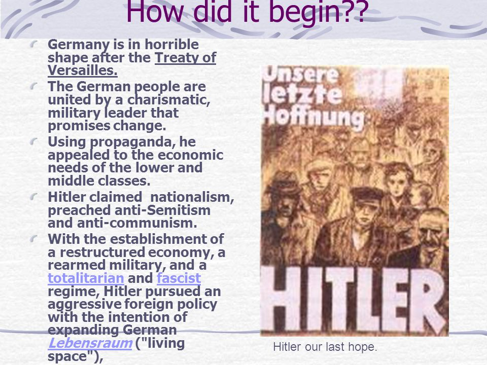 How did it begin Germany is in horrible shape after the Treaty of Versailles.