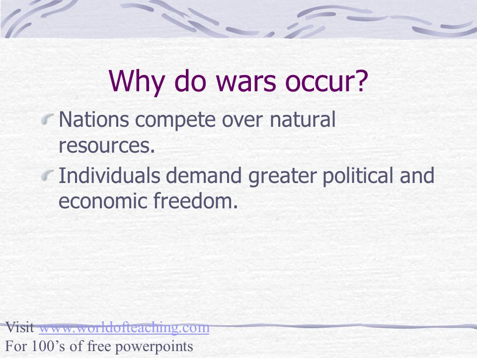 Why do wars occur Nations compete over natural resources.
