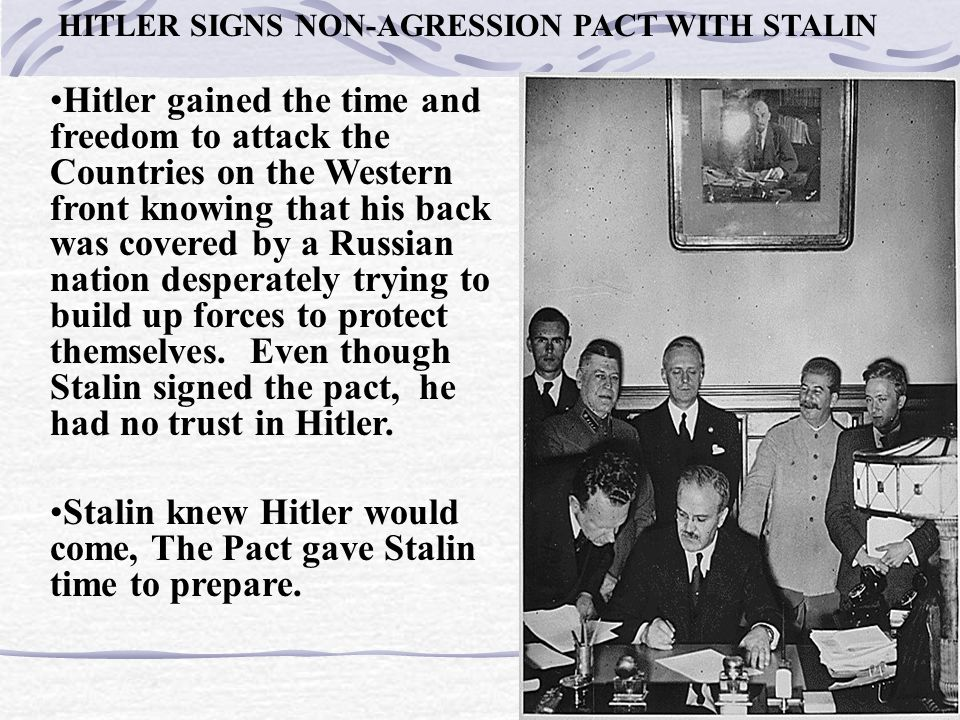 Stalin knew Hitler would come, The Pact gave Stalin time to prepare.