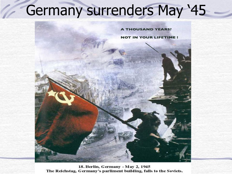 Germany surrenders May '45