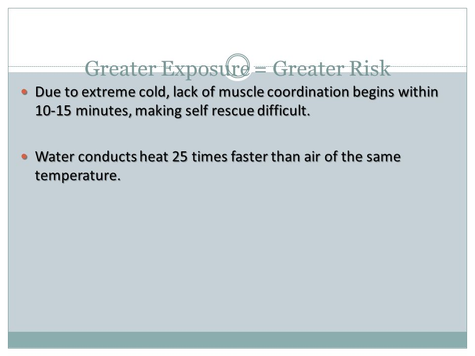 Greater Exposure = Greater Risk