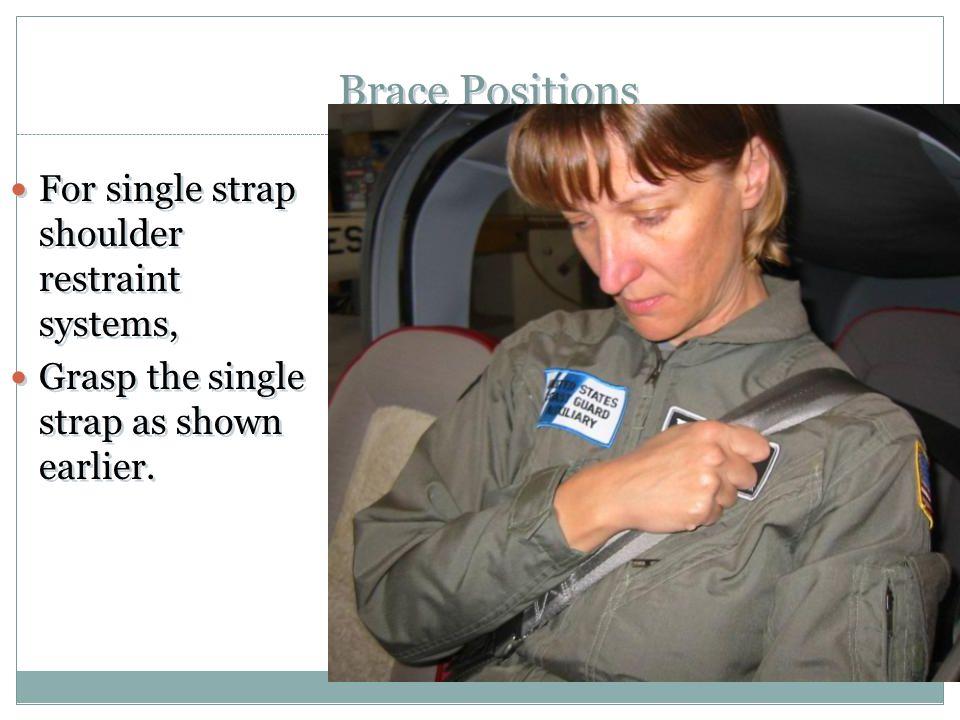 Brace Positions For single strap shoulder restraint systems,
