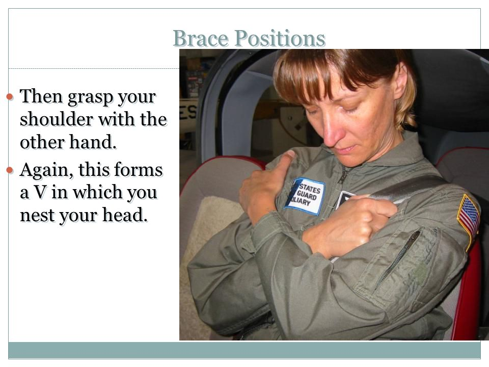 Brace Positions Then grasp your shoulder with the other hand.