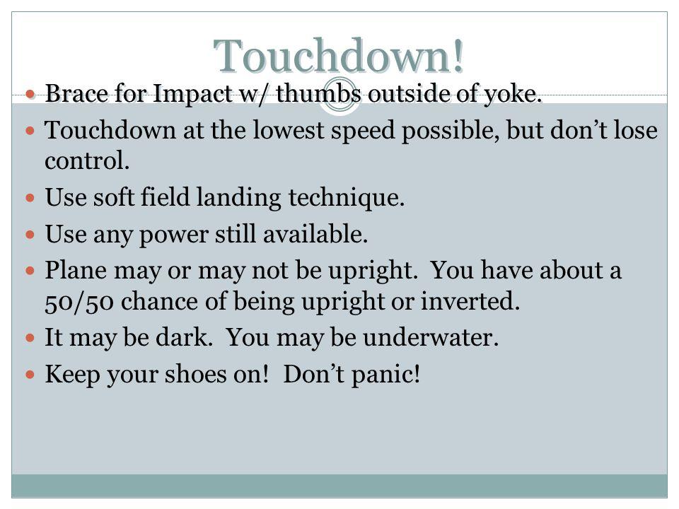 Touchdown! Brace for Impact w/ thumbs outside of yoke.