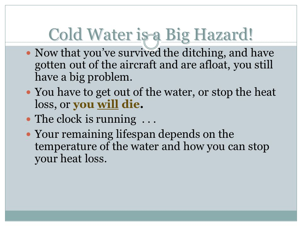 Cold Water is a Big Hazard!