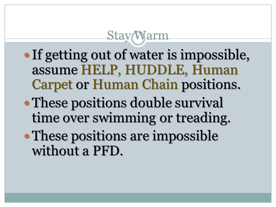 These positions double survival time over swimming or treading.