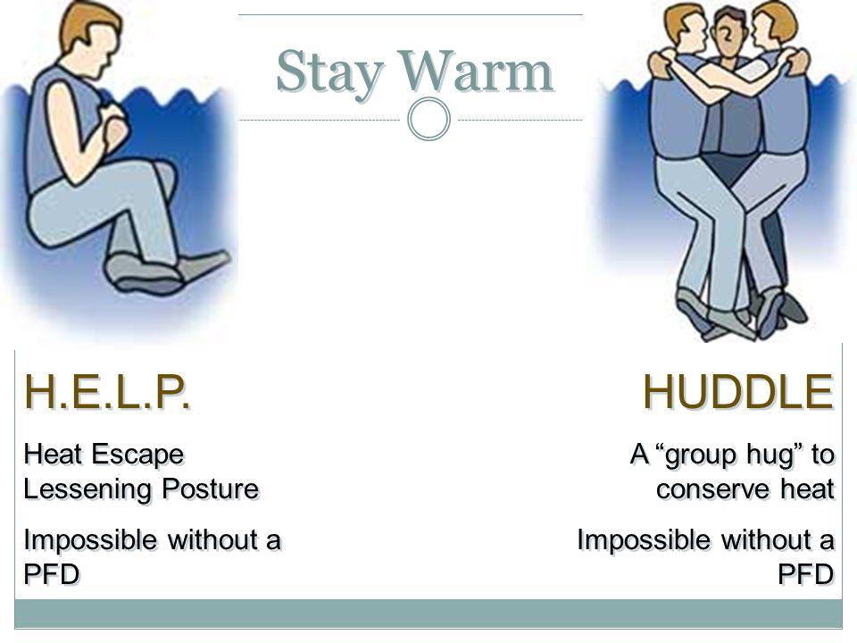 Stay Warm H.E.L.P. HUDDLE Heat Escape Lessening Posture