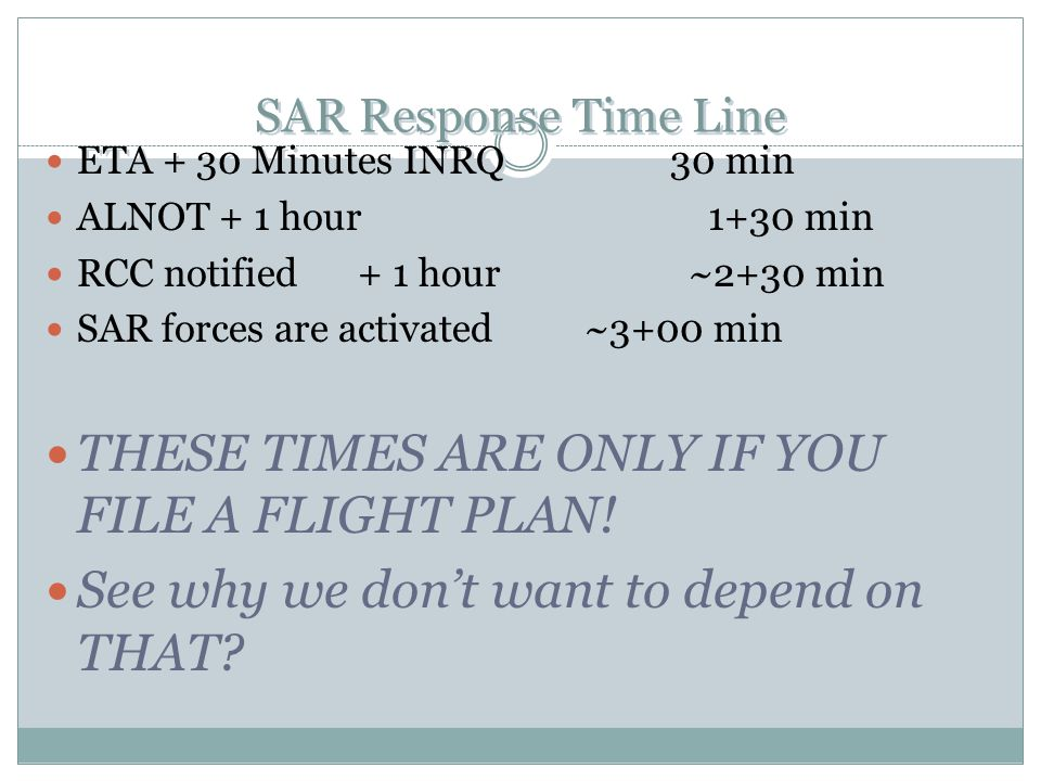 THESE TIMES ARE ONLY IF YOU FILE A FLIGHT PLAN!
