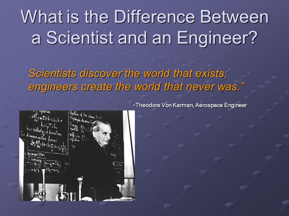 What is the Difference Between a Scientist and an Engineer
