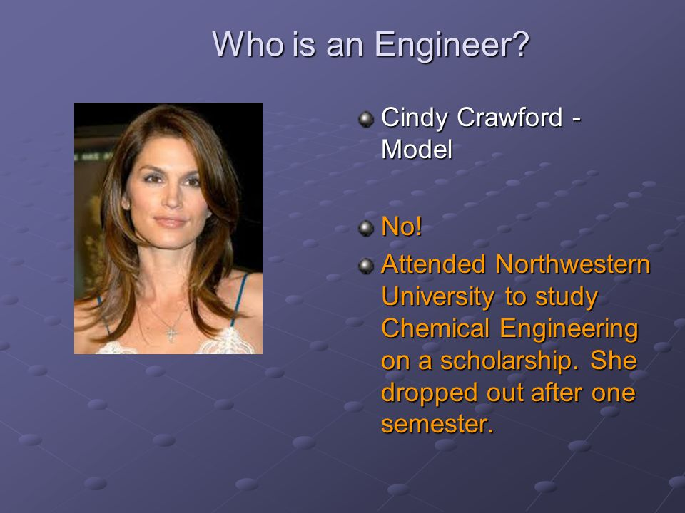 Who is an Engineer Cindy Crawford - Model No!