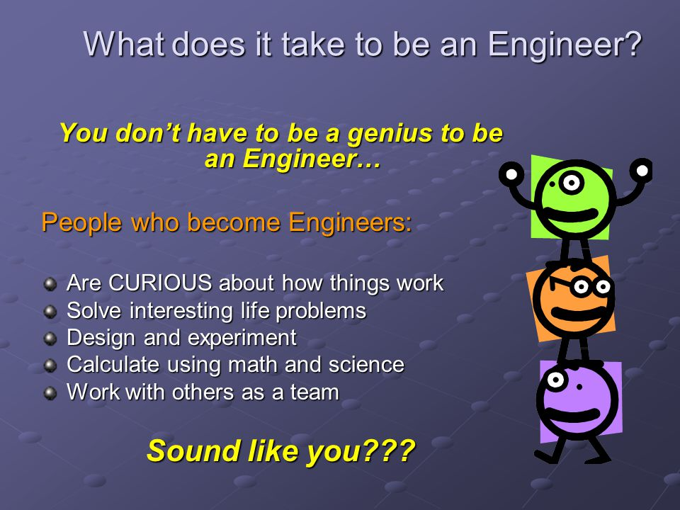 What does it take to be an Engineer