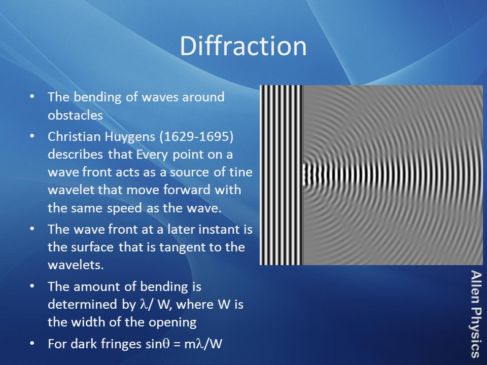 Diffraction The bending of waves around obstacles