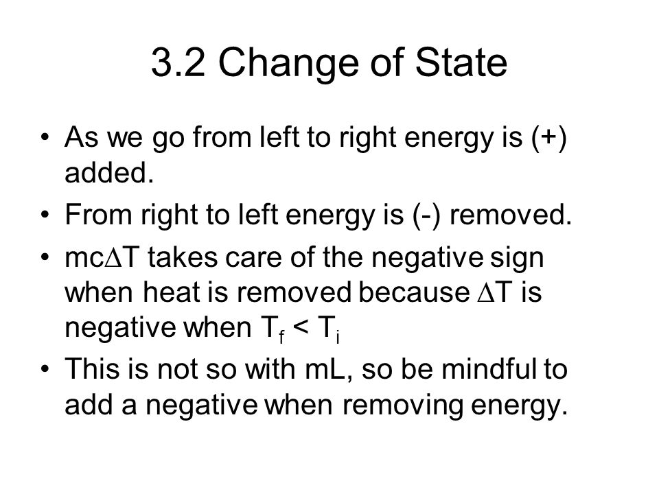 3.2 Change of State As we go from left to right energy is (+) added.