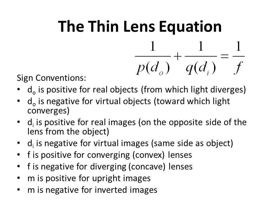 The Thin Lens Equation Sign Conventions: