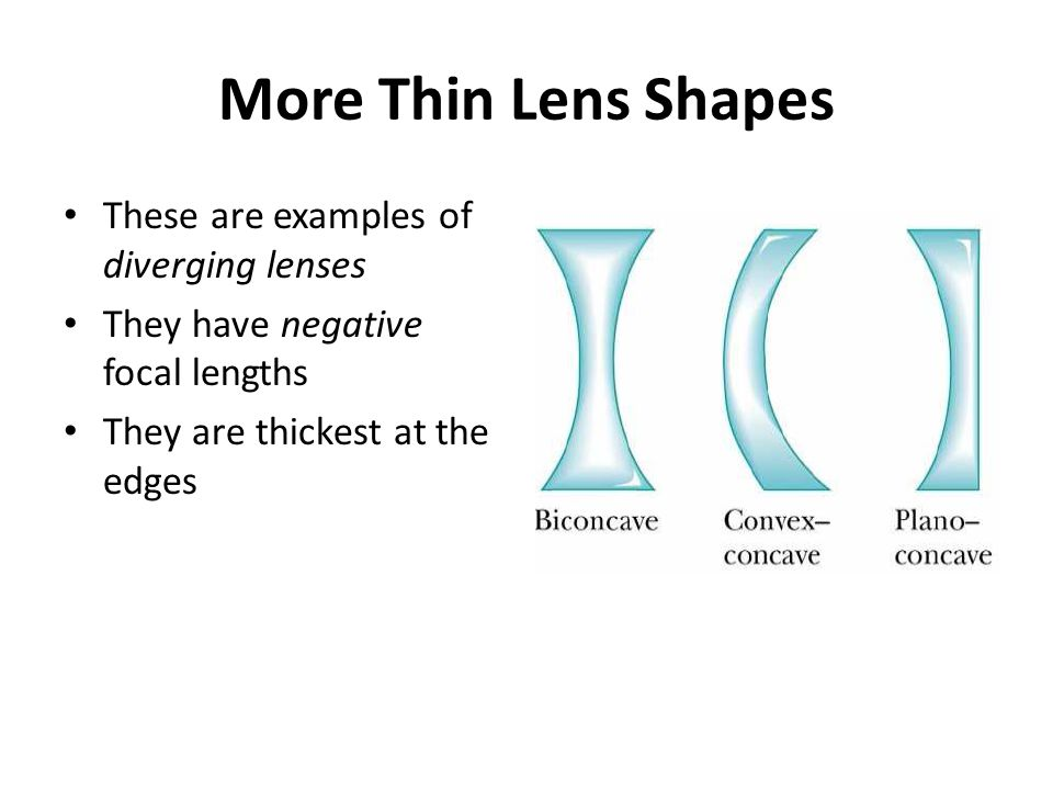More Thin Lens Shapes These are examples of diverging lenses