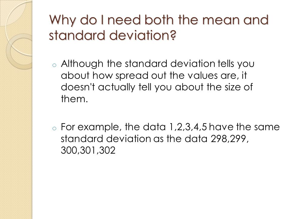 Why do I need both the mean and standard deviation
