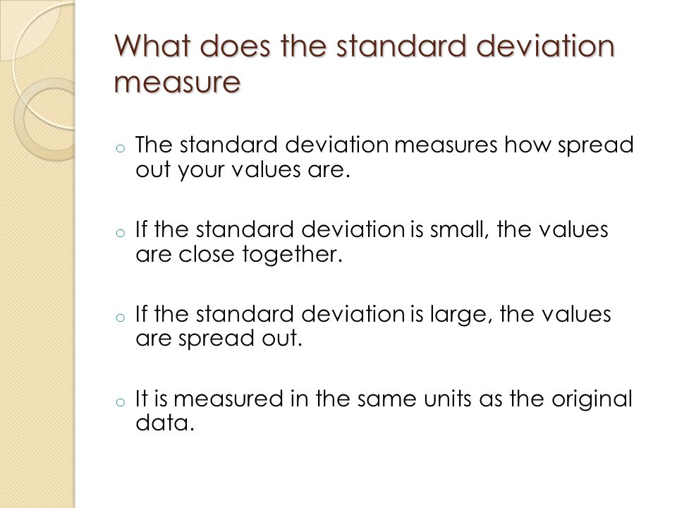 What does the standard deviation measure