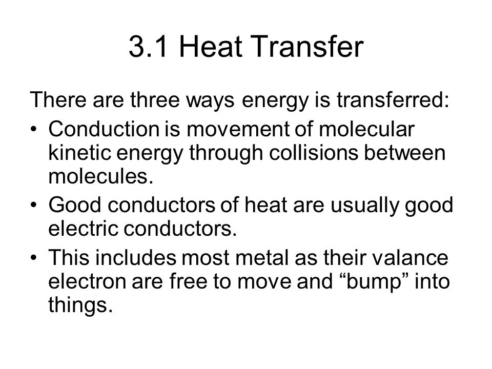 3.1 Heat Transfer There are three ways energy is transferred: