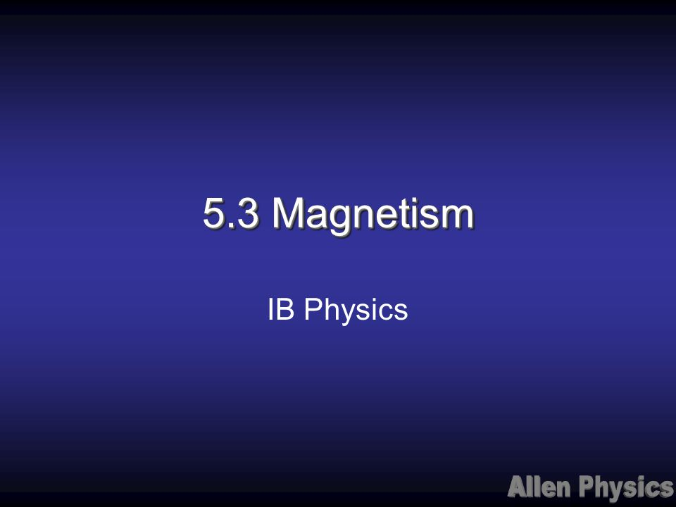 5.3 Magnetism IB Physics