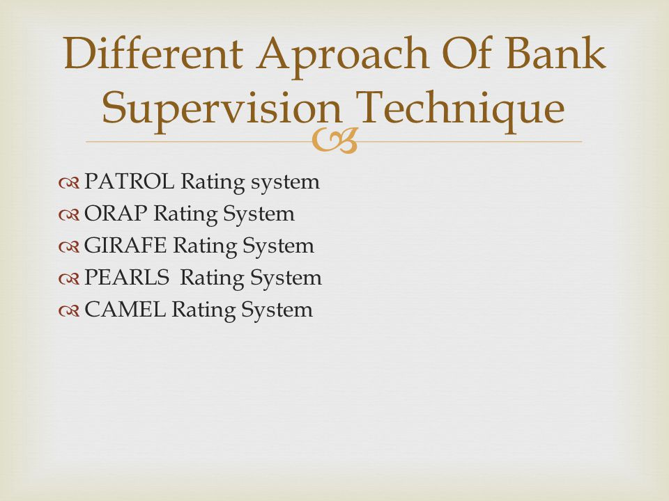 Different Aproach Of Bank Supervision Technique