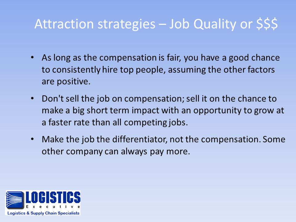 Attraction strategies – Job Quality or $$$