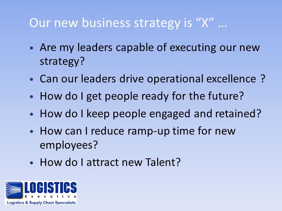 Our new business strategy is X …
