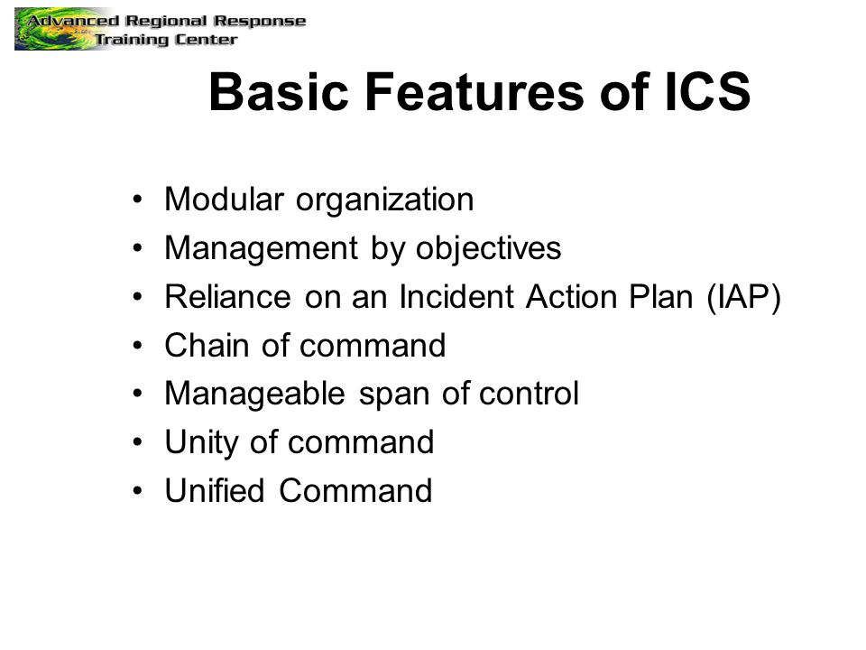 Basic Features of ICS Modular organization Management by objectives
