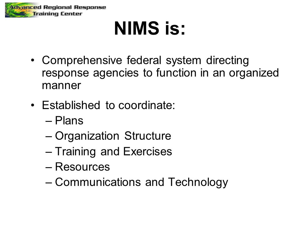 NIMS is: Comprehensive federal system directing response agencies to function in an organized manner.