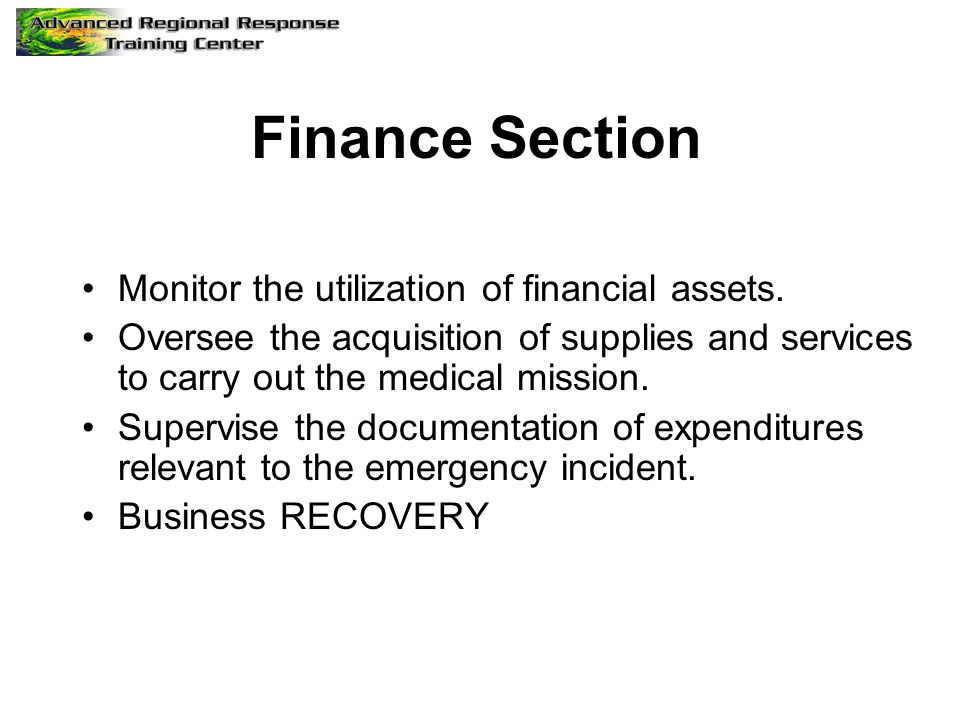 Finance Section Monitor the utilization of financial assets.