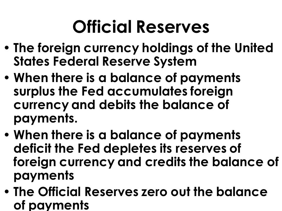 Official Reserves The foreign currency holdings of the United States Federal Reserve System.