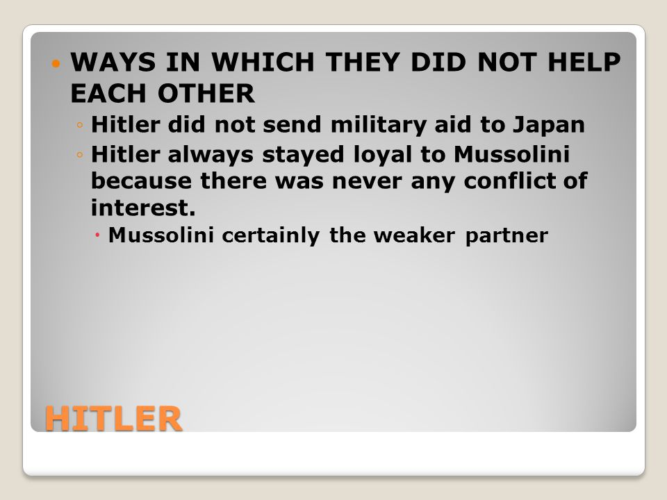 HITLER WAYS IN WHICH THEY DID NOT HELP EACH OTHER