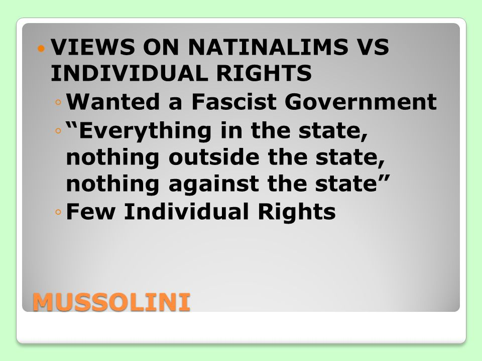 MUSSOLINI VIEWS ON NATINALIMS VS INDIVIDUAL RIGHTS
