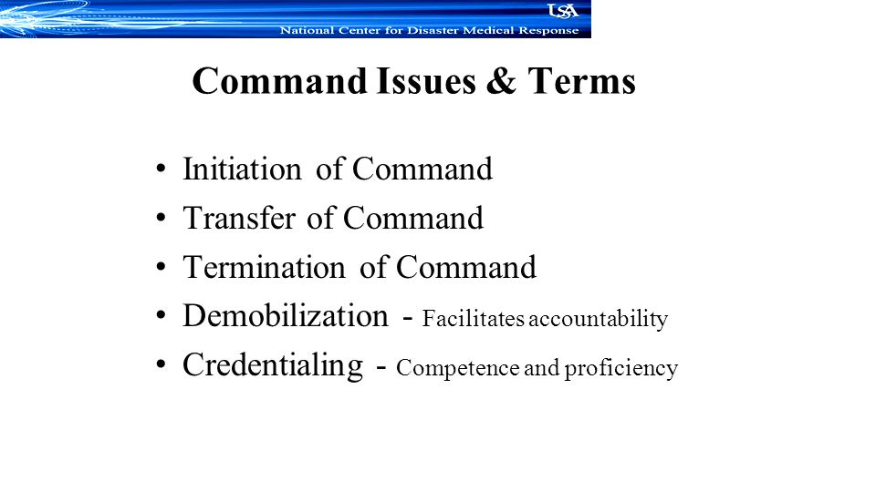 Command Issues & Terms Initiation of Command Transfer of Command