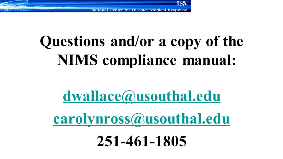 Questions and/or a copy of the NIMS compliance manual: