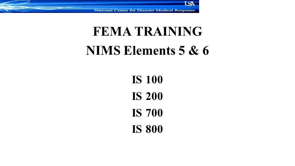 FEMA TRAINING NIMS Elements 5 & 6