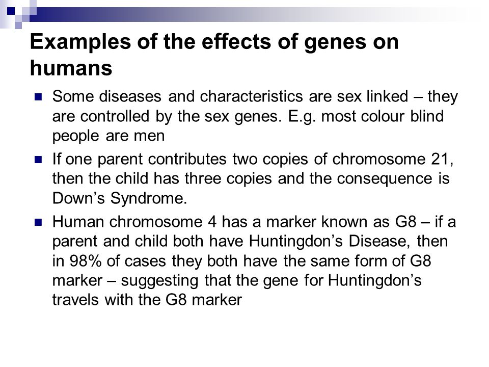 Examples of the effects of genes on humans