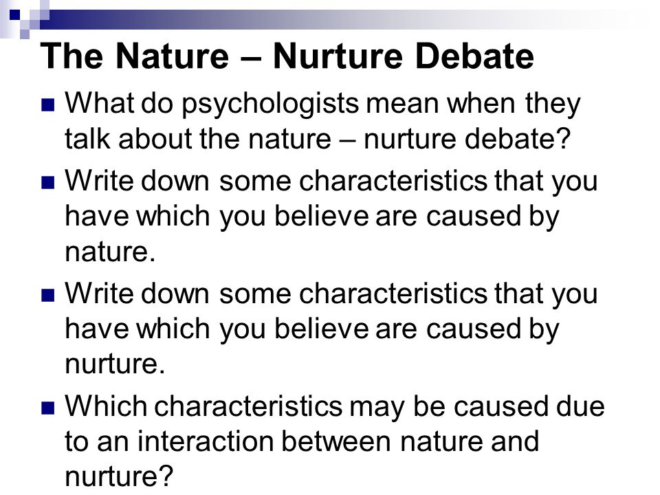 The Nature – Nurture Debate