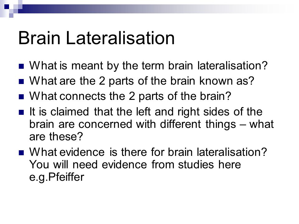 Brain Lateralisation What is meant by the term brain lateralisation