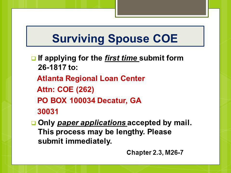 Surviving Spouse COE If applying for the first time submit form 26-1817 to: Atlanta Regional Loan Center.